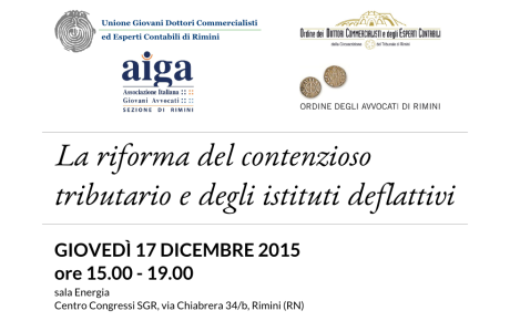 Contenzioso tributario e istituti deflattivi: convegno Rimini 17-12-2015 - UGDCEC - AIGA