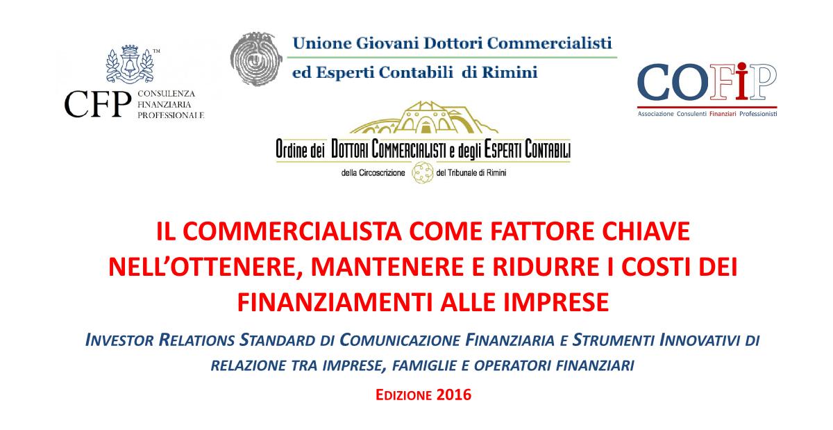 Convegno: Il commercialista come fattore chiave nell'ottenere, mantenere e ridurre i costi dei finanziamenti alle imprese
